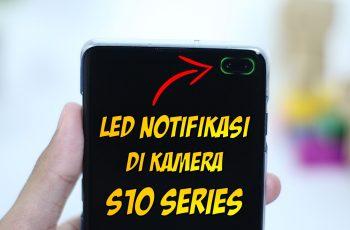 Cara Mengaktifkan Lampu LED Notifikasi pada Lingkaran Kamera Samsung Galaxy S10