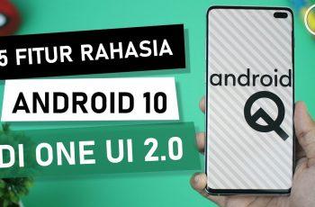 5 Fitur Rahasia dan Tersembunyi Android 10 di Update Terbaru OneUI 2.0 di HP Samsung S10+ dan Note10