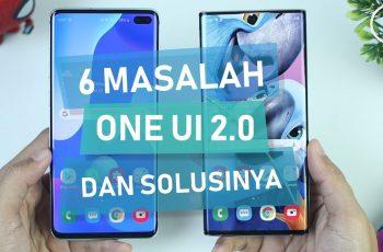 6 Masalah di OneUI 2.0 Berbasis Android 10 di Samsung Galaxy S10+ dan Note10 Serta Cara Mengatasinya