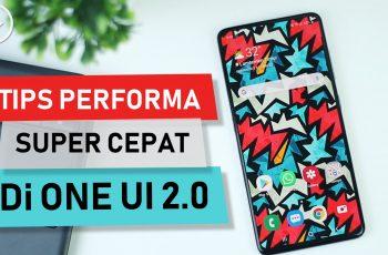 11 Tips Mempercepat Performa HP Setelah Update OneUI 2.0 - Ikuti Cara Ini, HP Langsung Lebih NGEBUT!