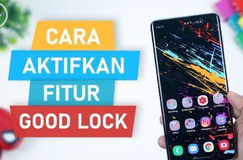 Cara Download dan Install Good Lock di HP Samsung OneUI di Indonesia - Tips Menggunakan Good Lock