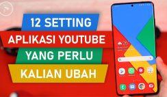 12 Setting PENTING di Aplikasi Youtube Yang PERLU Kalian UBAH Untuk SEMUA Seri Android Atau iPhone