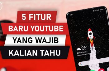5 Fitur Baru Youtube yang WAJIB Kalian Ketahui