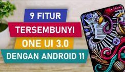 9 Fitur Tersembunyi di One UI 3.0 berbasis Android 11 Terbaru