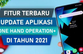 Fitur Terbaru One Hand Operation+ di Update 2021 - Aplikasi WAJIB Untuk Pengguna Gestur Layar Penuh