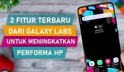 2 Fitur Baru Dari Galaxy Labs Untuk Meningkatkan Performa HP Samsung
