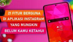 21 Tips dan Fitur Berguna di Instagram Terbaru 2021