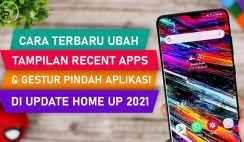 Cara Ubah Tampilan Recent Apps, Blur Background, Pop-up Folder & Gestur Terbaru di Home Up 2021