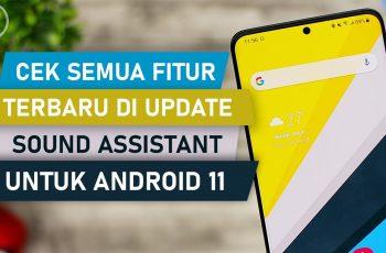 Cek Semua Fitur Baru Aplikasi Sound Assistant Untuk HP Samsung dengan Android 11