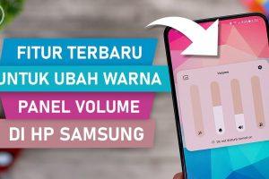 Cara Terbaru Ubah Warna Panel Volume HP Samsung